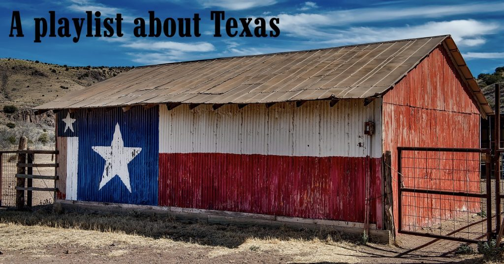 A Playlist about Texas.