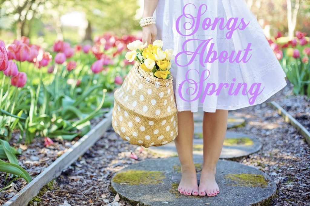 Songs About Spring!